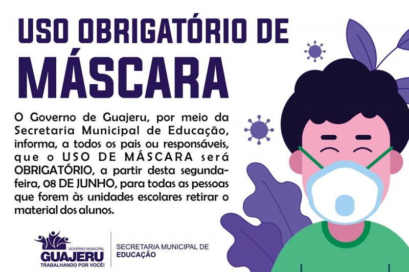 Guajeru: É obrigatório uso de máscara para retirar material de alunos nas unidades escolares