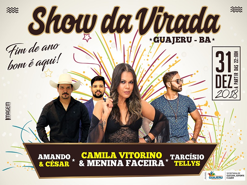 Guajeru: Festa de Réveillon contará com a apresentação de Amando e Cézar, Menina Faceira e Tarcísio Tellys