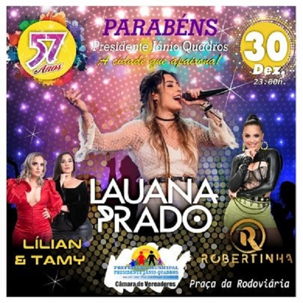 57 anos do Aniversário de Presidente Jânio Quadros terá participação especial de Lauana Prado