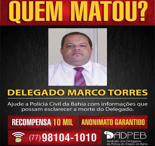 ADPEB oferece recompensa de R$ 10 mil por informações sobre a autoria da morte do delegado Marco Torres