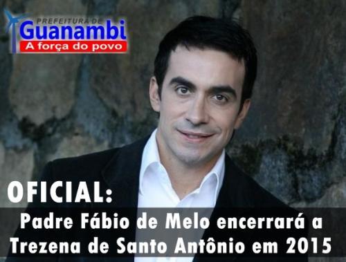 Padre Fábio de Melo encerrará a Trezena de Santo Antônio em Guanambi