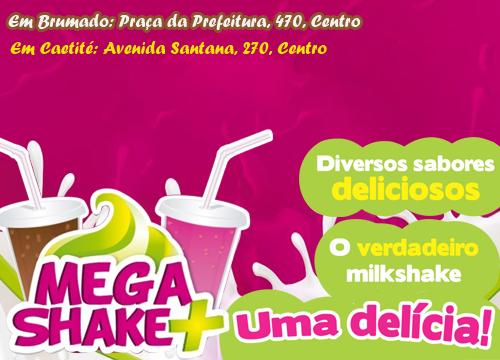 Refresque - se, com os deliciosos Milk Shake da Mega Shake Mais
