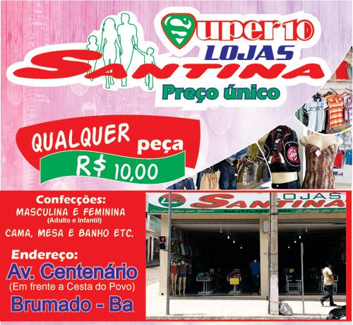 Qualquer peça de roupa por apenas R$ 10,00 é nas Lojas Santina Preço Único