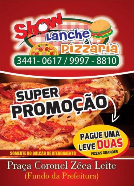 Promoção em dobro na Show Lanches e Pizzaria